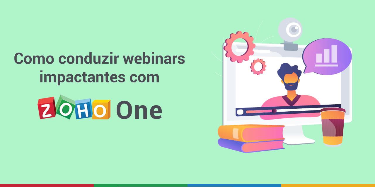 Como conduzir webinars impactantes com o Zoho One