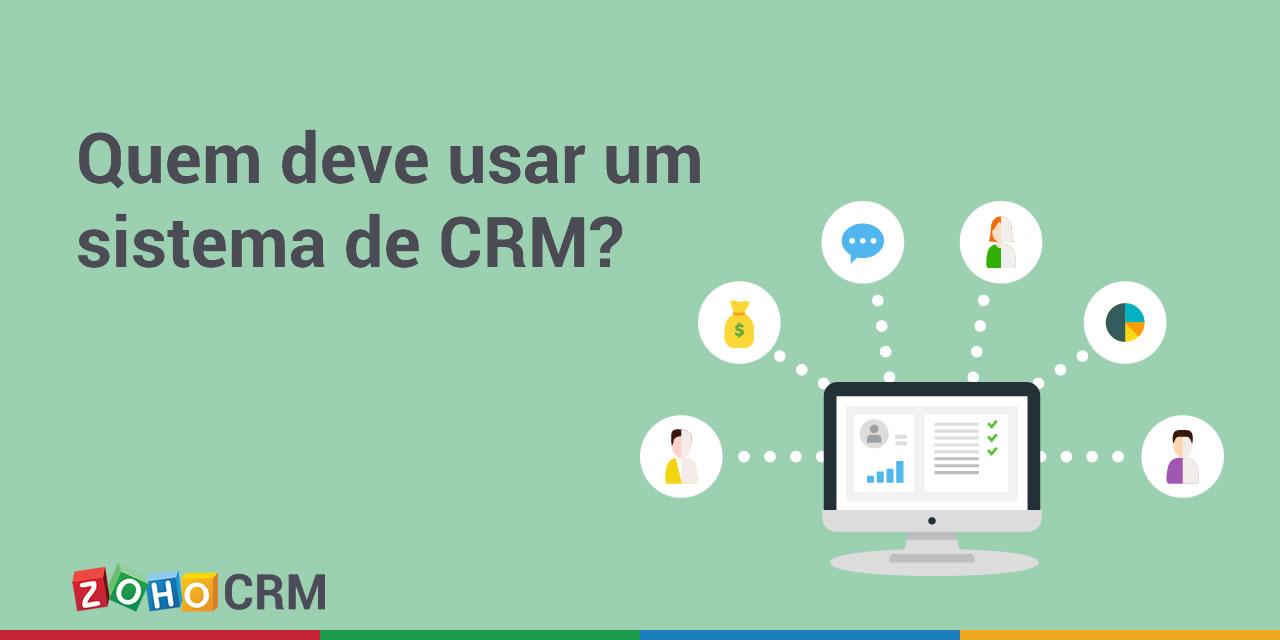Quem deve usar um sistema de CRM?