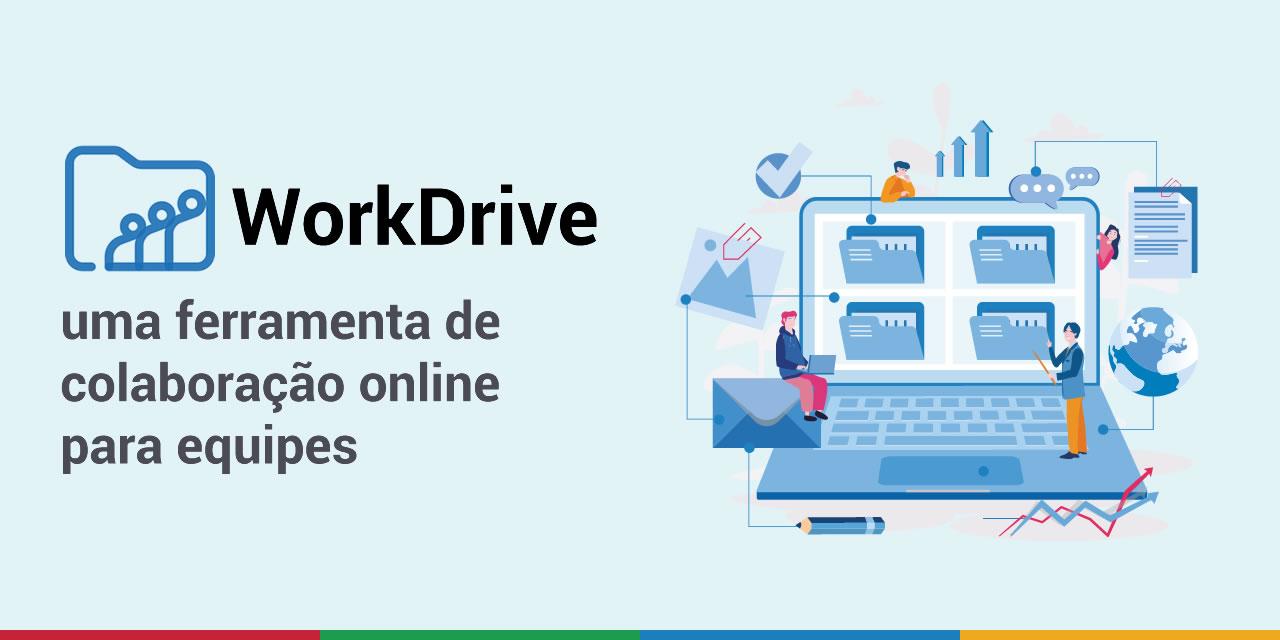 WorkDrive: uma ferramenta de colaboração online para equipes