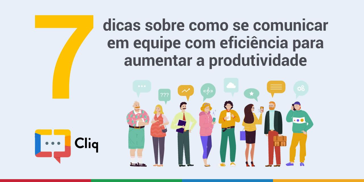 7 dicas sobre como se comunicar em equipe com eficiência para aumentar a produtividade