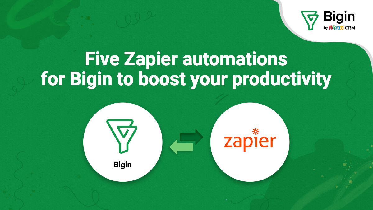 Five noteworthy Zapier integrations for Bigin that'll boost your productivity to new heights