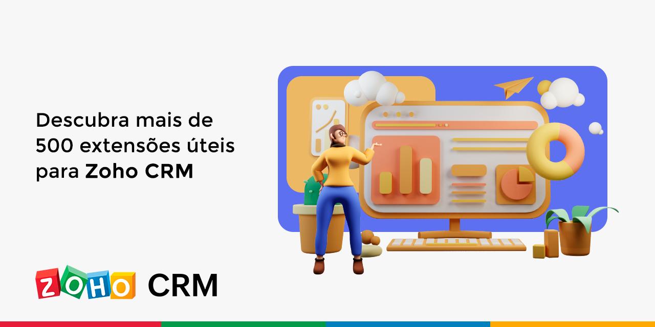 Descubra mais de 500 extensões úteis para Zoho CRM