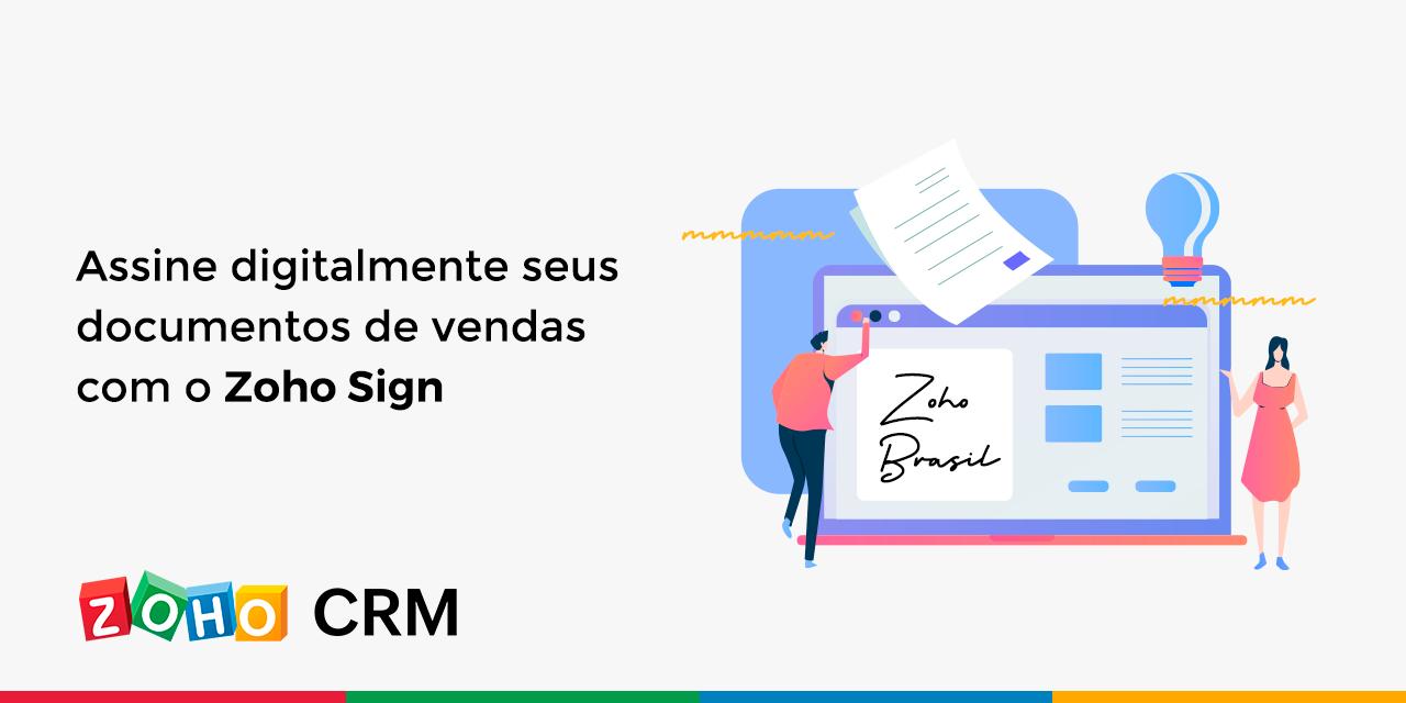 Assine digitalmente seus documentos de vendas com o Zoho Sign