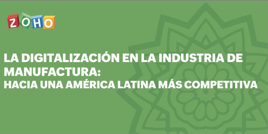 Digitalización en la industria manufacturera: hacia una Latinoamérica más competitiva