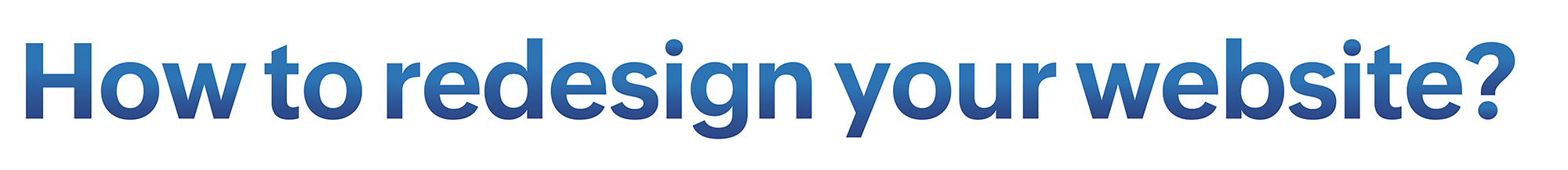 How to redesign your website?