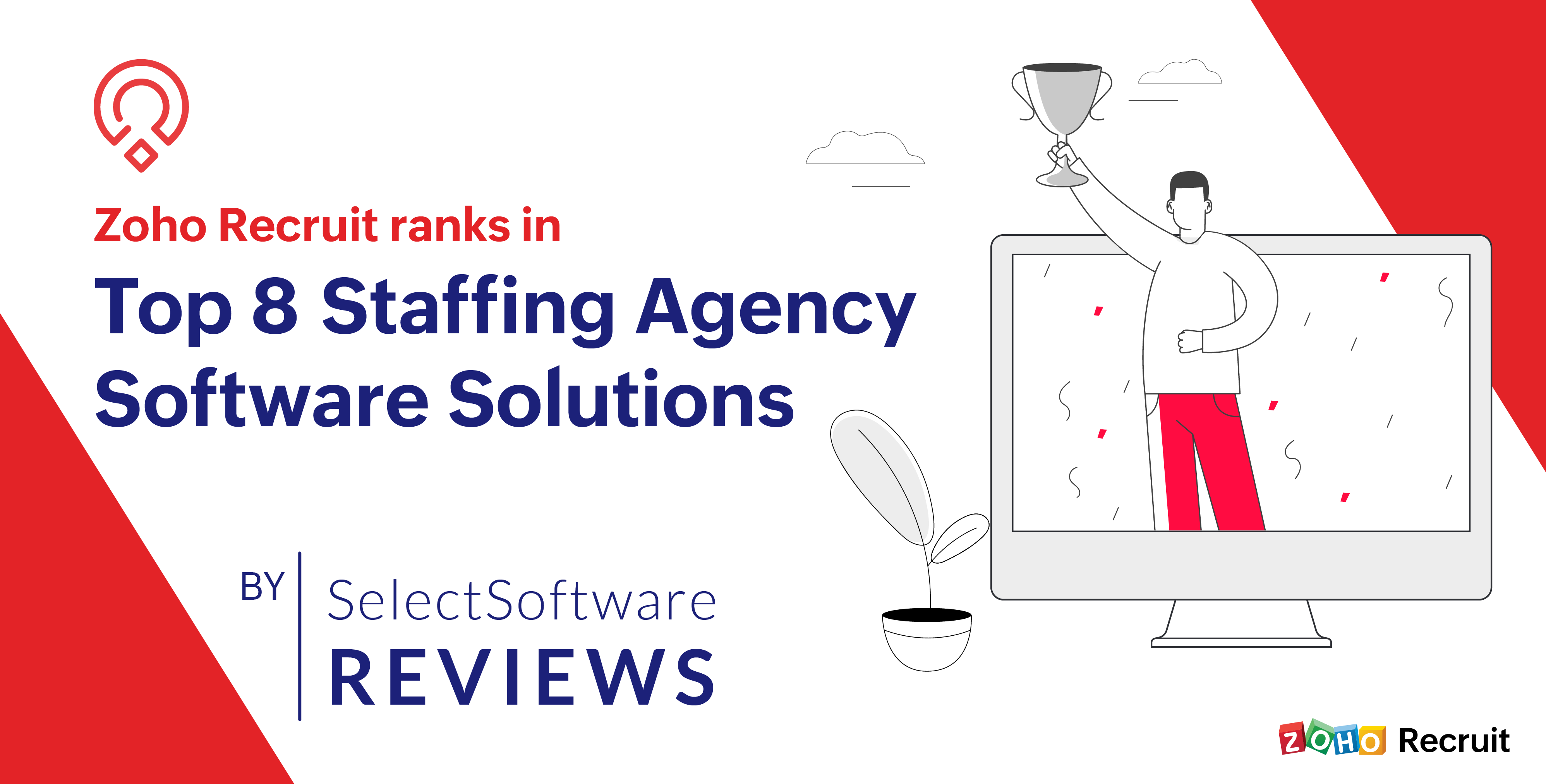 "Zoho Recruit ranks in ""Top 8 Staffing Agency Software Solutions"" by SoftwareSelect Reviews"
