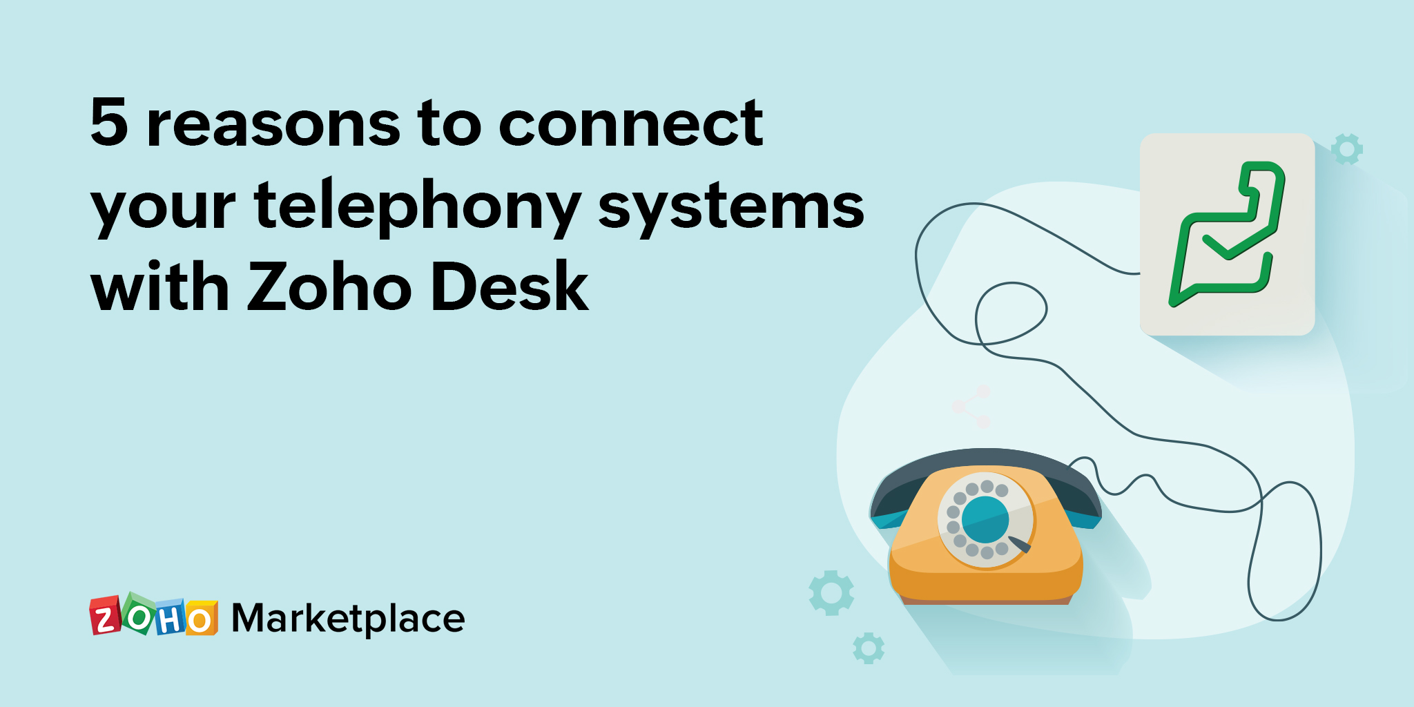 5 reasons to connect your telephony systems with Zoho Desk