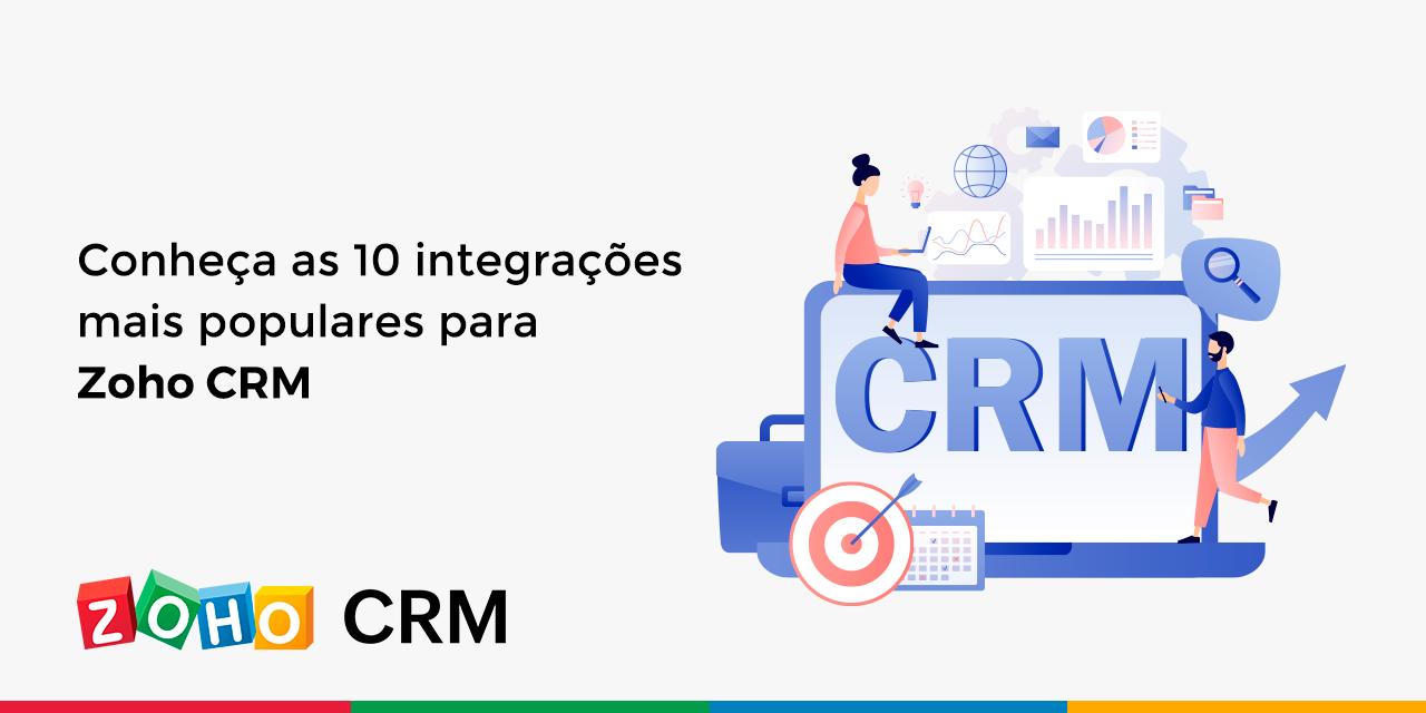 Conheça as 10 integrações mais populares para Zoho CRM
