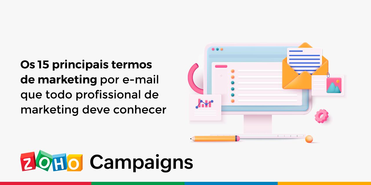 Os 15 principais termos de marketing por e-mail que todo profissional de marketing deve conhecer