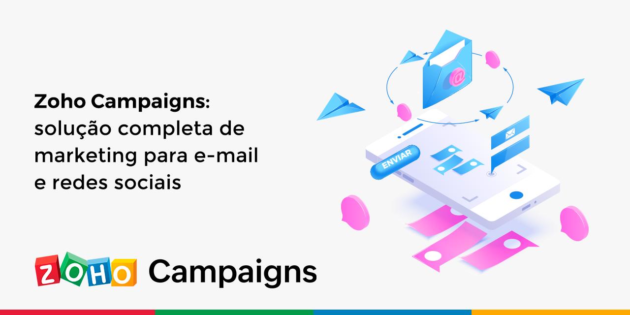 Zoho Campaigns: solução completa de marketing para e-mail e redes sociais