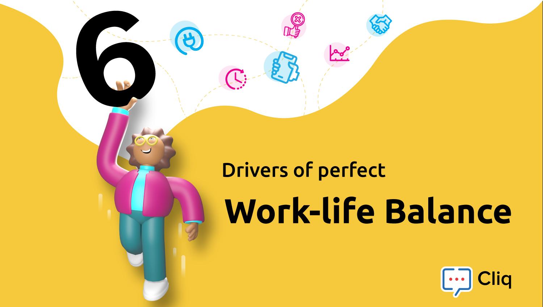 Six drivers of perfect work-life balance