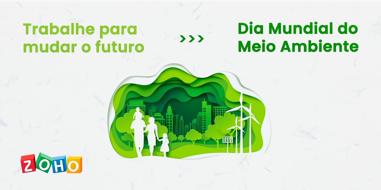 Trabalhe para mudar o futuro – Dia Mundial do Meio Ambiente