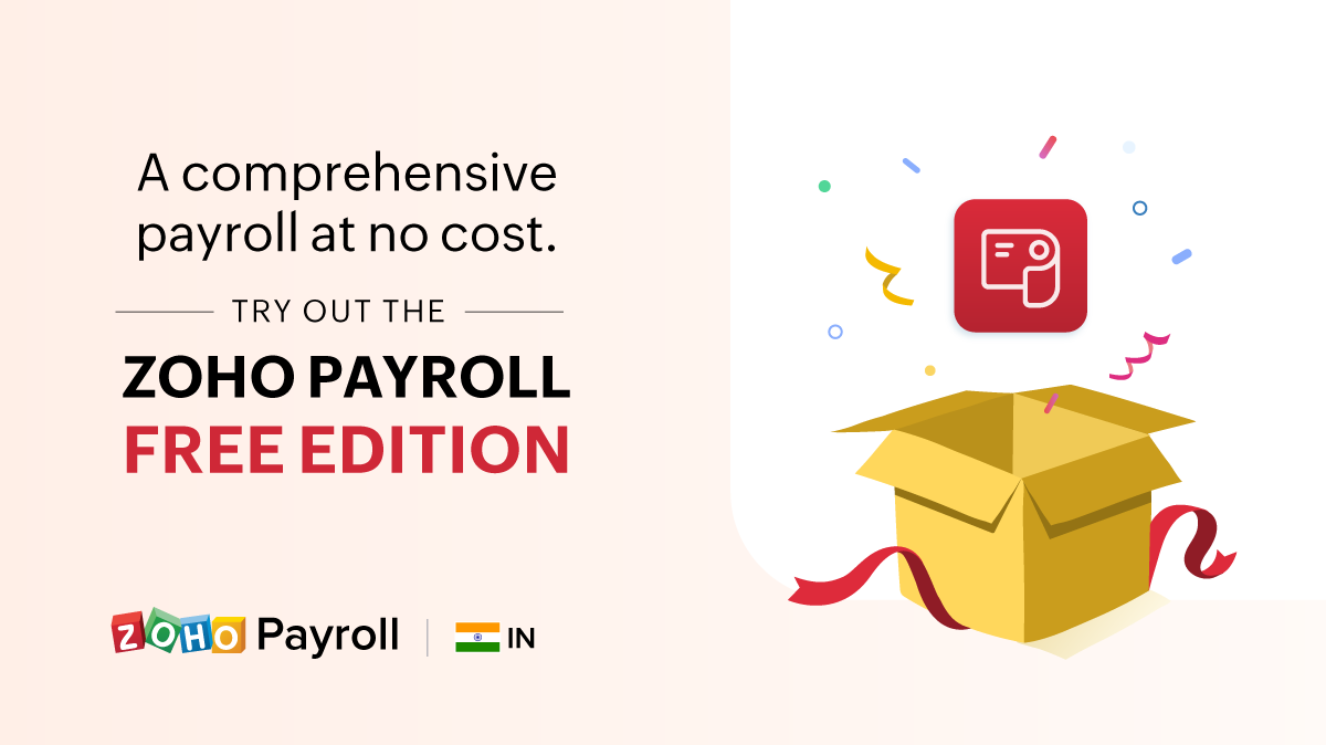 A comprehensive payroll experience at no-cost – Presenting the Free Edition of Zoho Payroll for small businesses