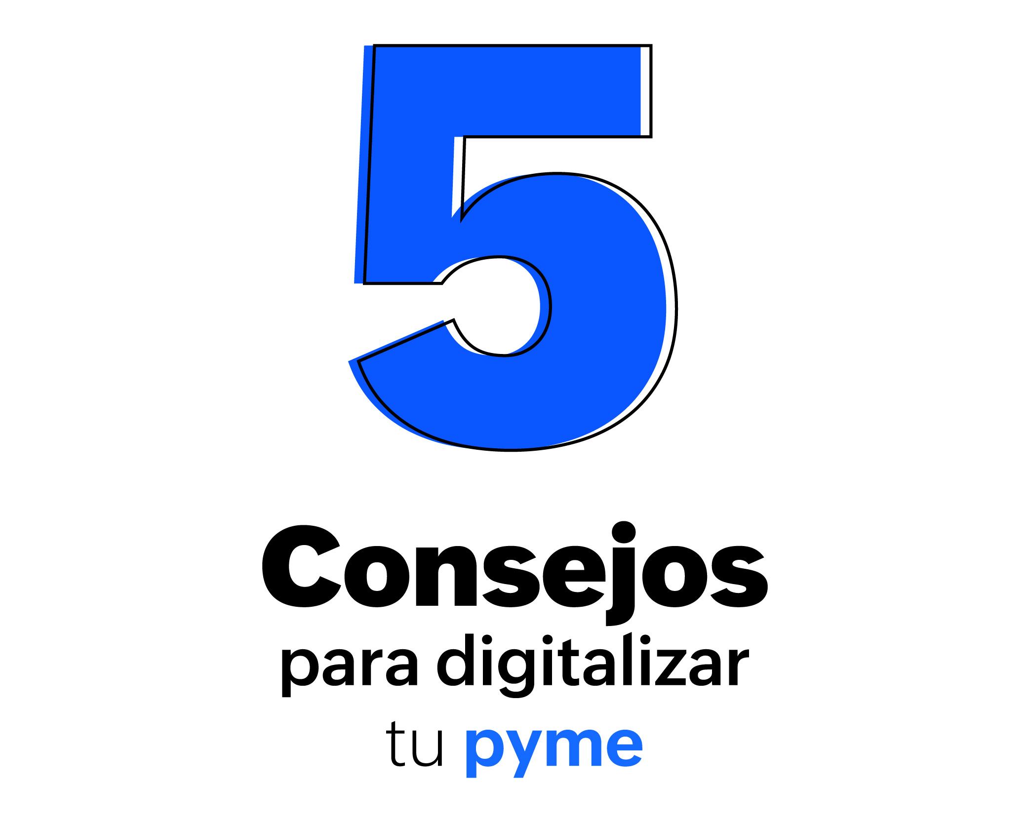 5 consejos para digitalizar tu PyME de manera exitosa