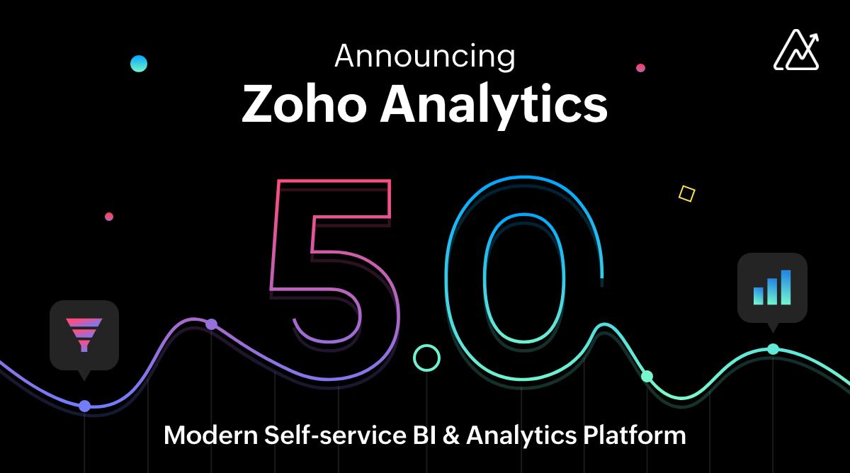 Announcing Zoho Analytics 5.0–Modern Self-service BI & Analytics Platform