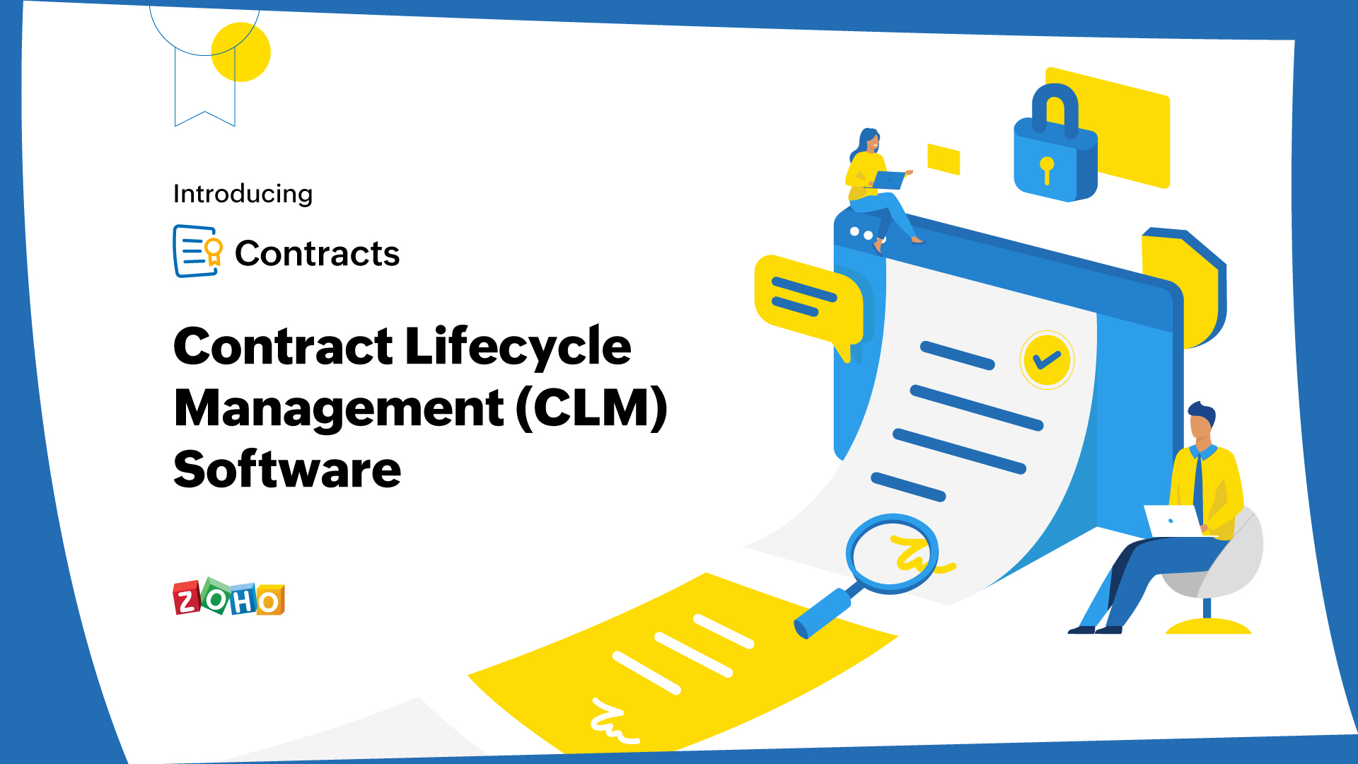 Introducing Zoho Contracts: Contract Lifecycle Management (CLM) software