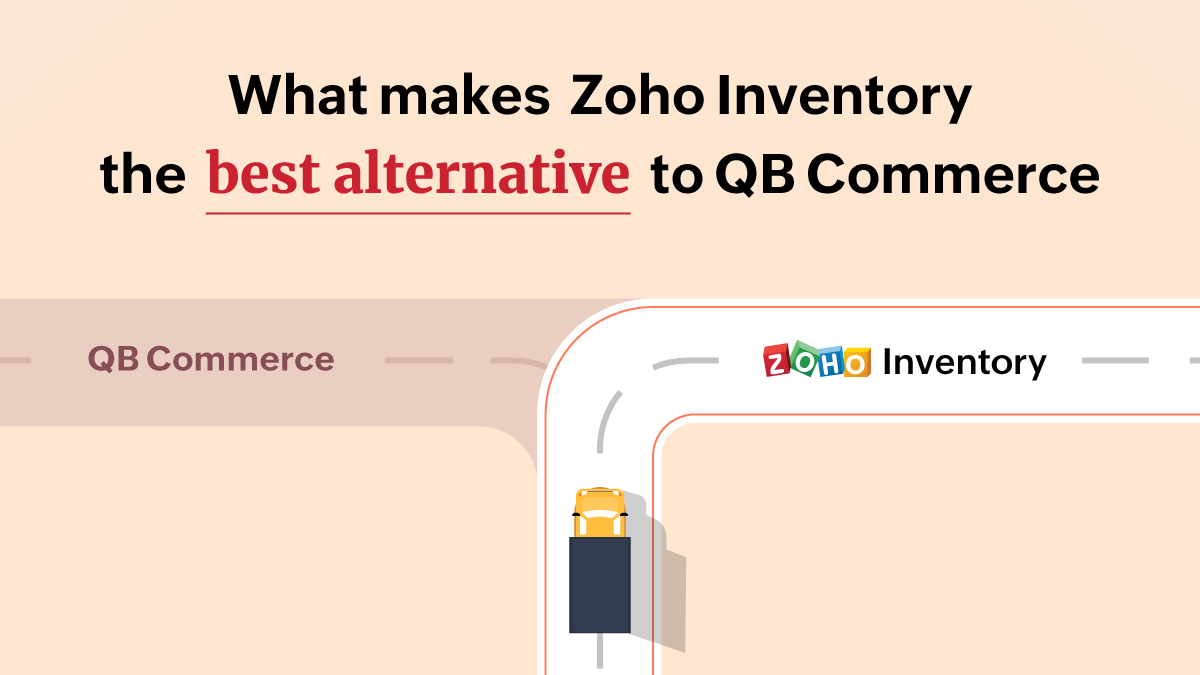 What makes Zoho Inventory the best alternative to QuickBooks Commerce