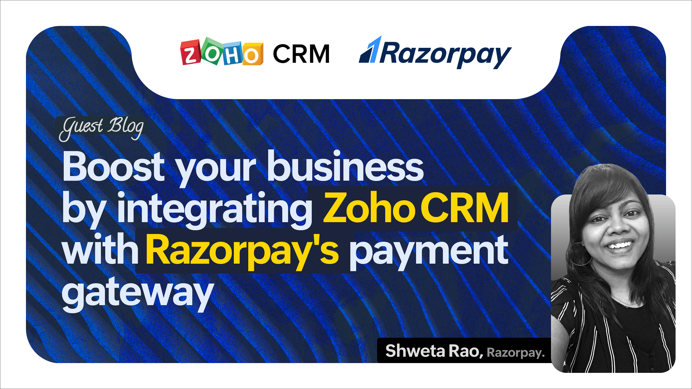 Boost your business by integrating Zoho CRM with Razorpay's payment gateway