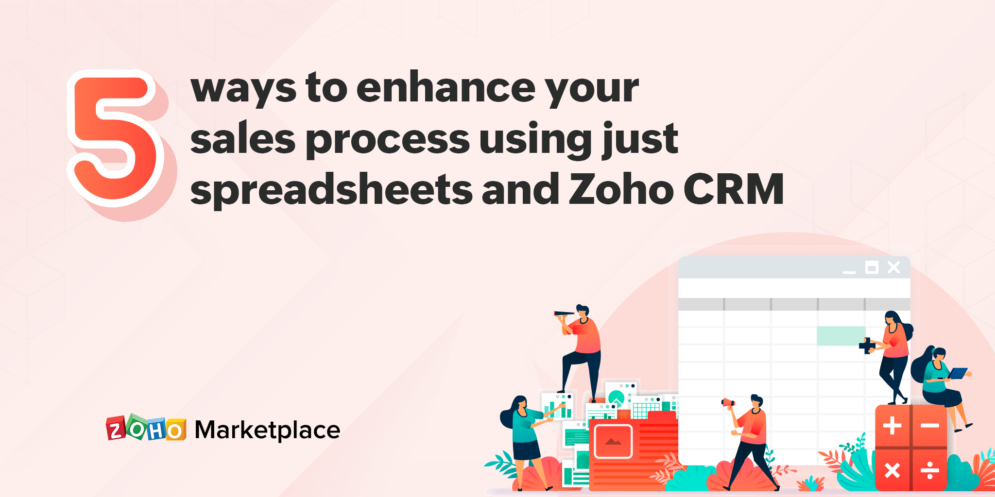 ProTips: 5 ways to enhance your sales process using just spreadsheets and Zoho CRM