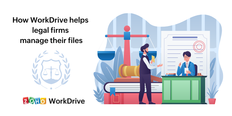 5 ways law firms can use WorkDrive to organize and secure their sensitive files