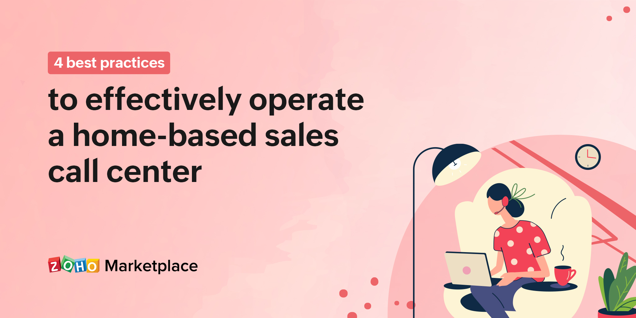 Best practices: 4 ways to effectively operate a home-based sales call center