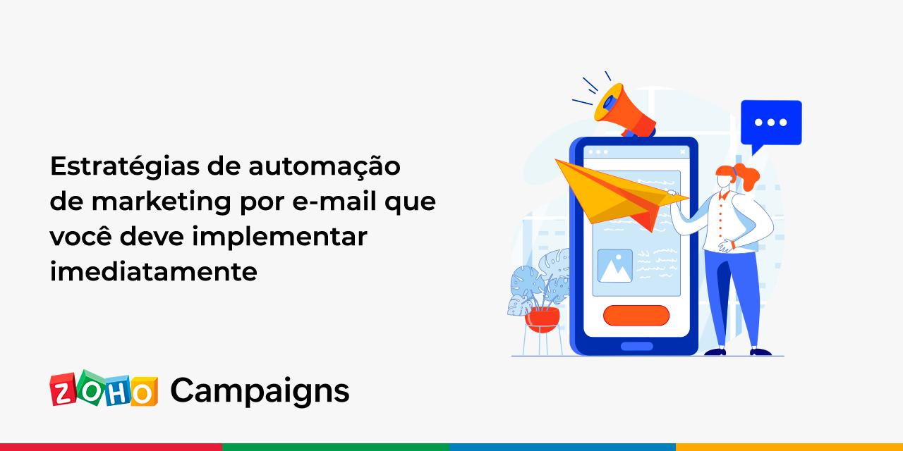 Estratégias de automação de marketing por e-mail que você deve implementar imediatamente