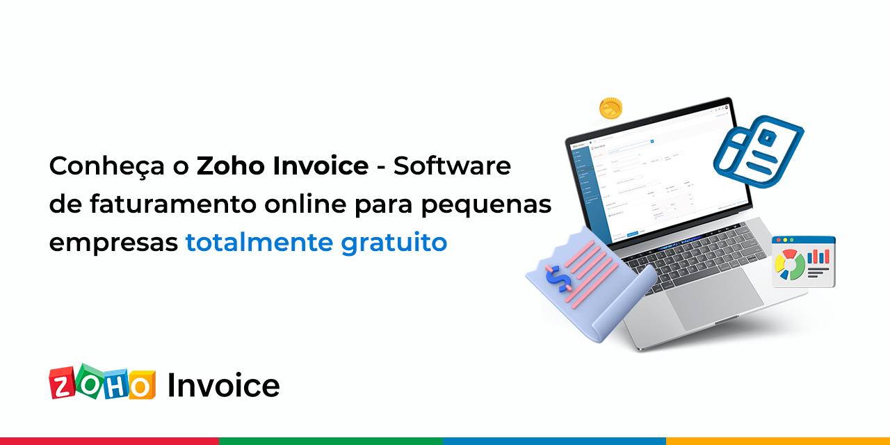 Conheça o Zoho Invoice – Software de faturamento online para pequenas empresas totalmente gratuito