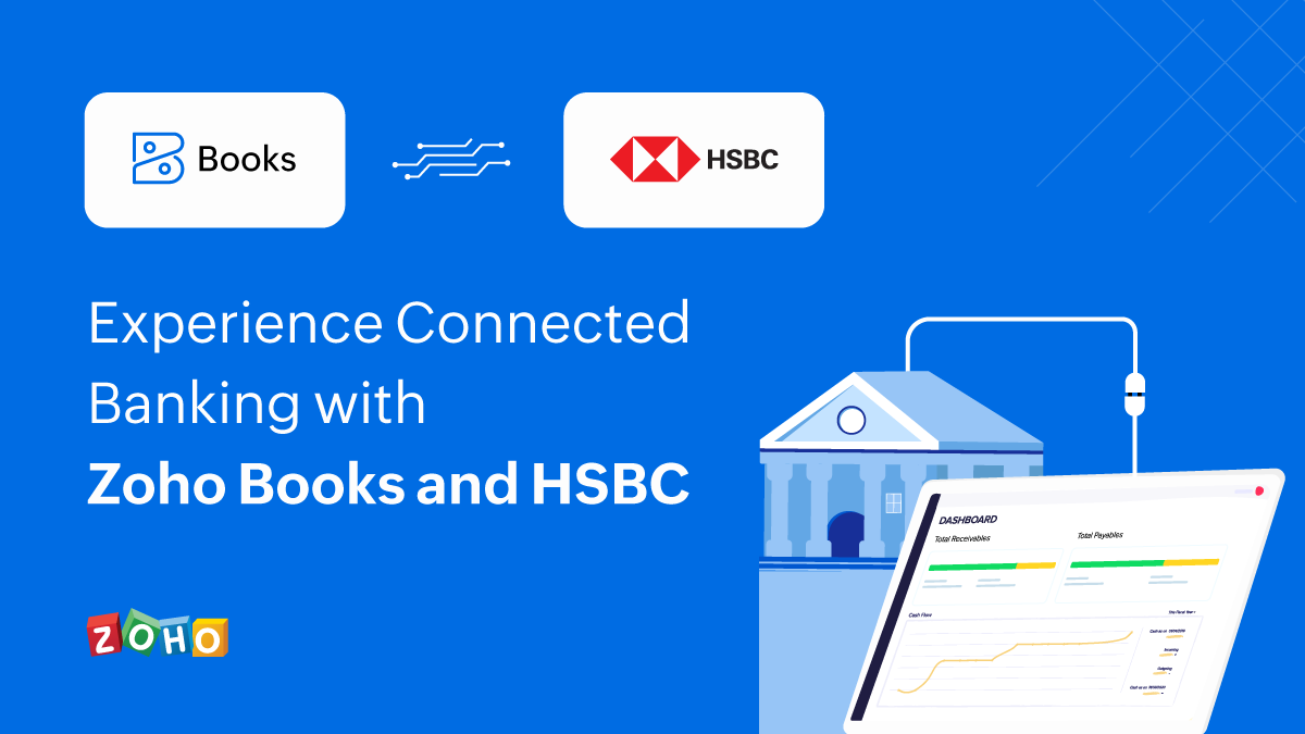 Experience Connected Banking with Zoho Books and HSBC