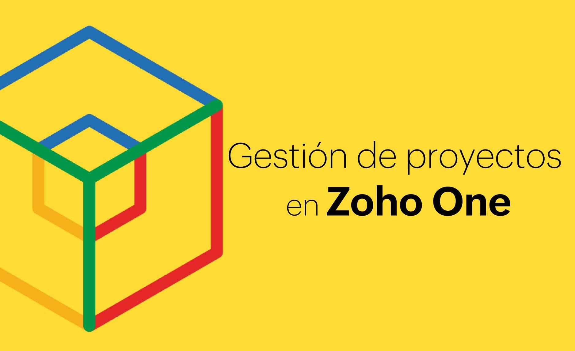 Administración de proyectos completa con Zoho One