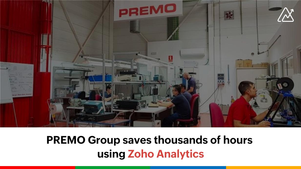Customer spotlight: PREMO saves thousands of hours using Zoho Analytics