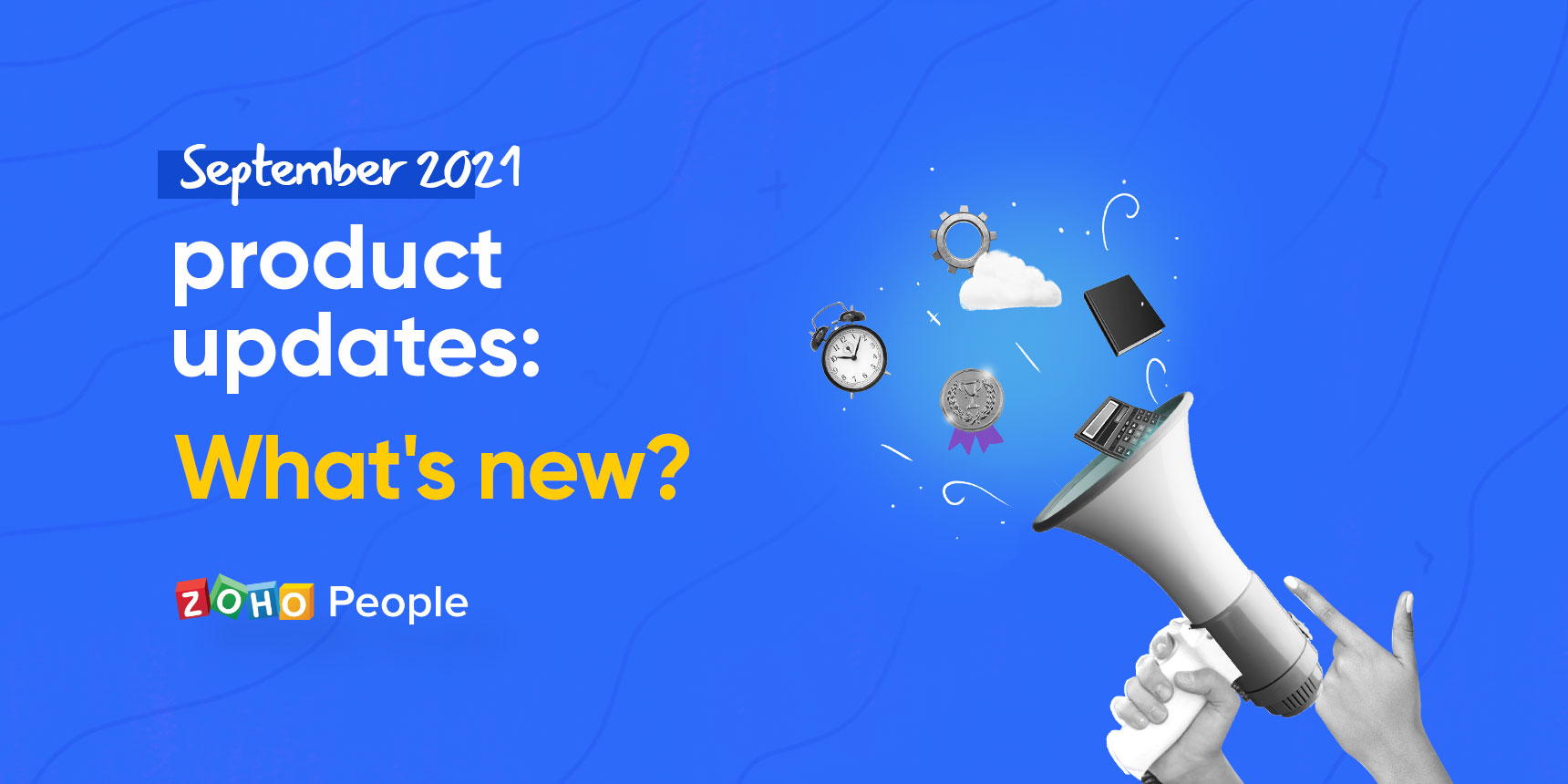 September 2021 product updates: What new in Zoho People?