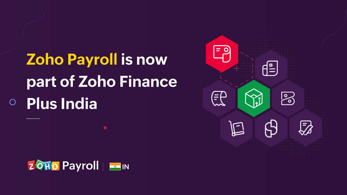 Zoho Finance Plus India is now more comprehensive with Zoho Payroll